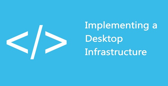 Авторский курс «Implementing a Desktop Infrastructure»