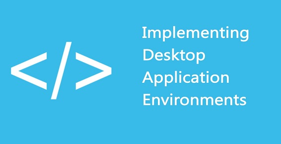 Авторский курс «Implementing Desktop Application Environments»